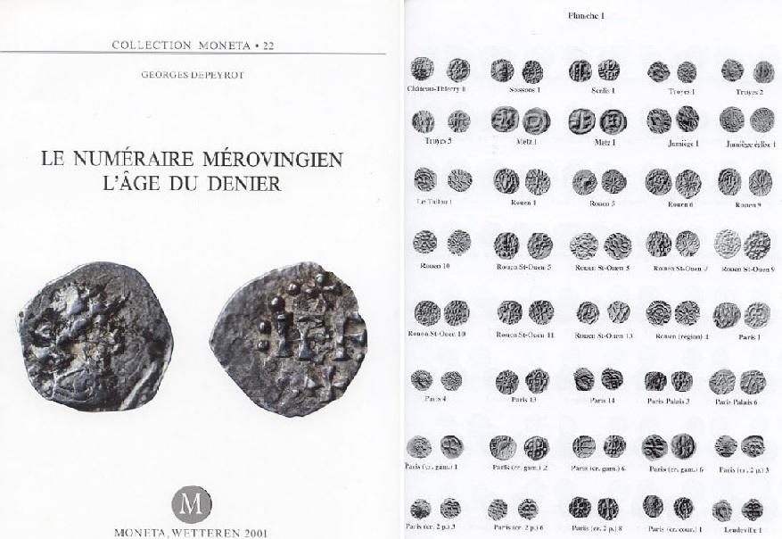 2001 EARLY MEDIEVAL COINAGE DEPEYROT - LE NUMÉRAIRE MÉROVIGIEN: L'AGE DU DENIER NEU