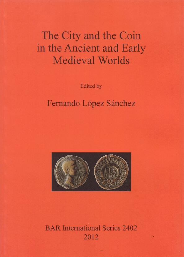 2012 ANCIENT COINS - LÓPEZ SÁNCHEZ - THE CITY AND THE COIN NEU