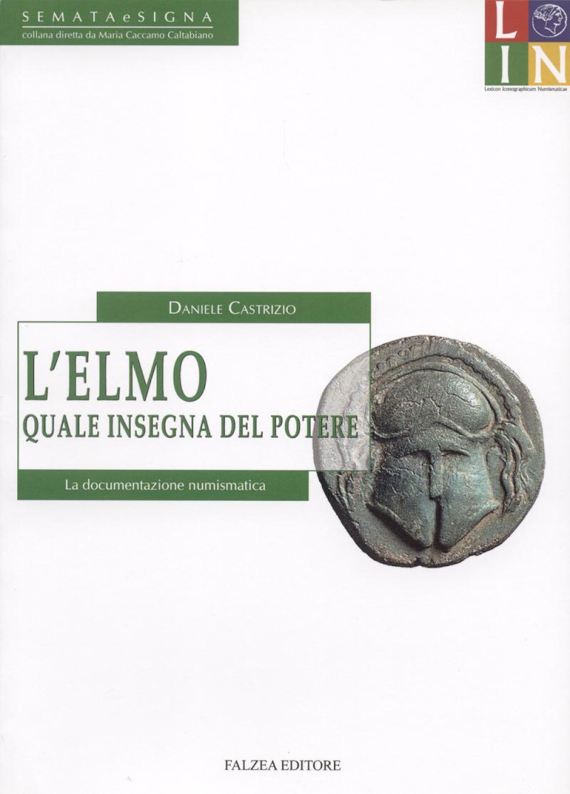 2007 ANCIENT COINS CASTRIZIO - L'ELMO QUALE INSEGNA DEL POTERE NEU