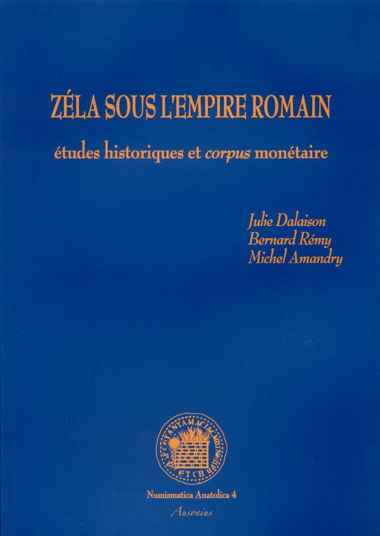 2009 ROMAN PROVINCIAL COINAGE - DALAISON et al.: ZÉLA SOUS L'EMPIRE ROMAIN - ÉTUDES... ET CORPUS MONÉTAIRE NEU