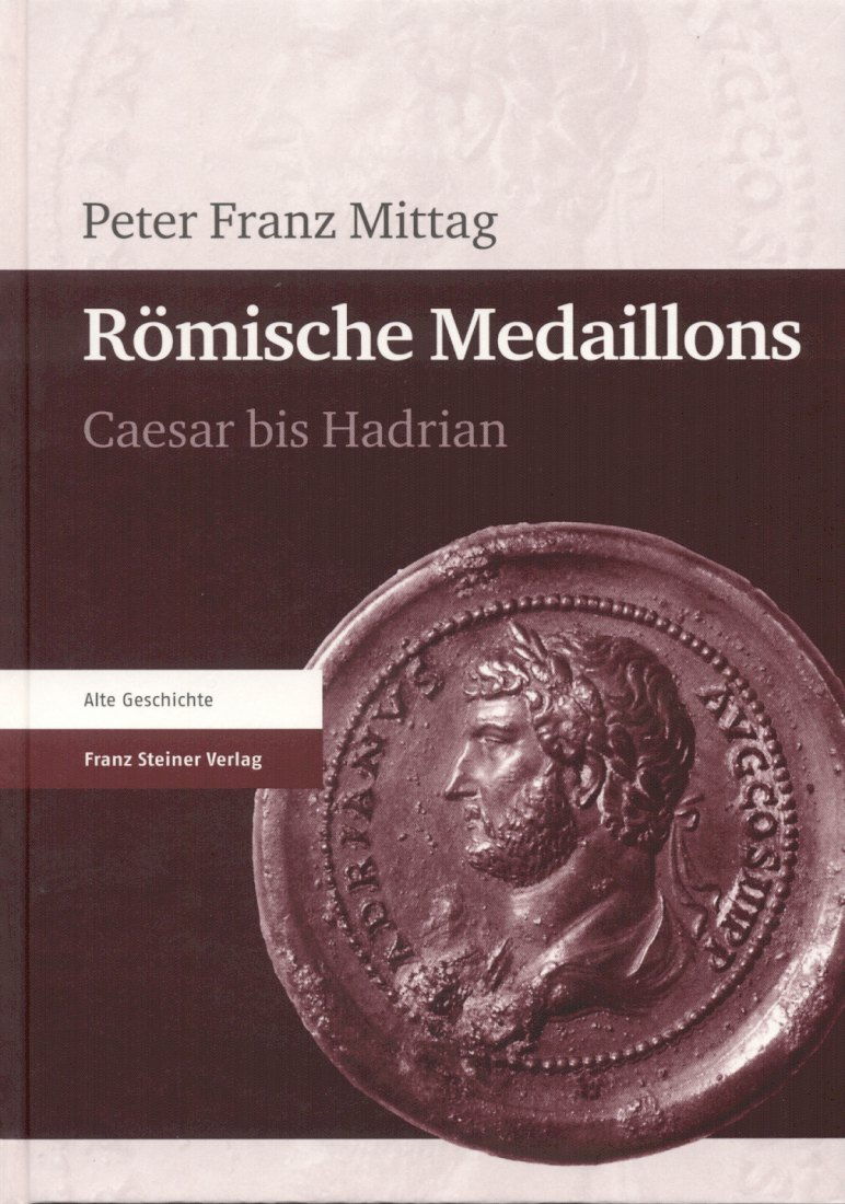 2012 ANCIENT COINS - MITTAG - RÖMISCHE MEDAILLONS NEU
