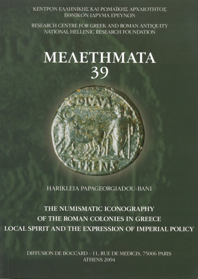 2004 ROMAN PROVINCIAL COINAGE THE NUMISMATIC ICONOGRAPHY OF THE ROMAN COLONIES IN GREECE NEU