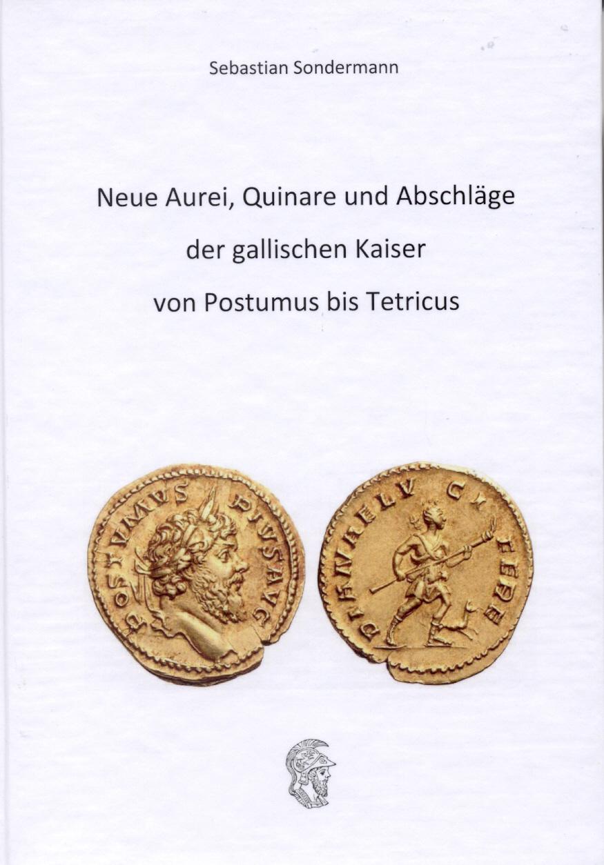 2010 ANCIENT COINS - SONDERMANN - NEUE AUREI, QUINARE UND ABSCHLÄGE DER GALLISCHEN KAISER NEU