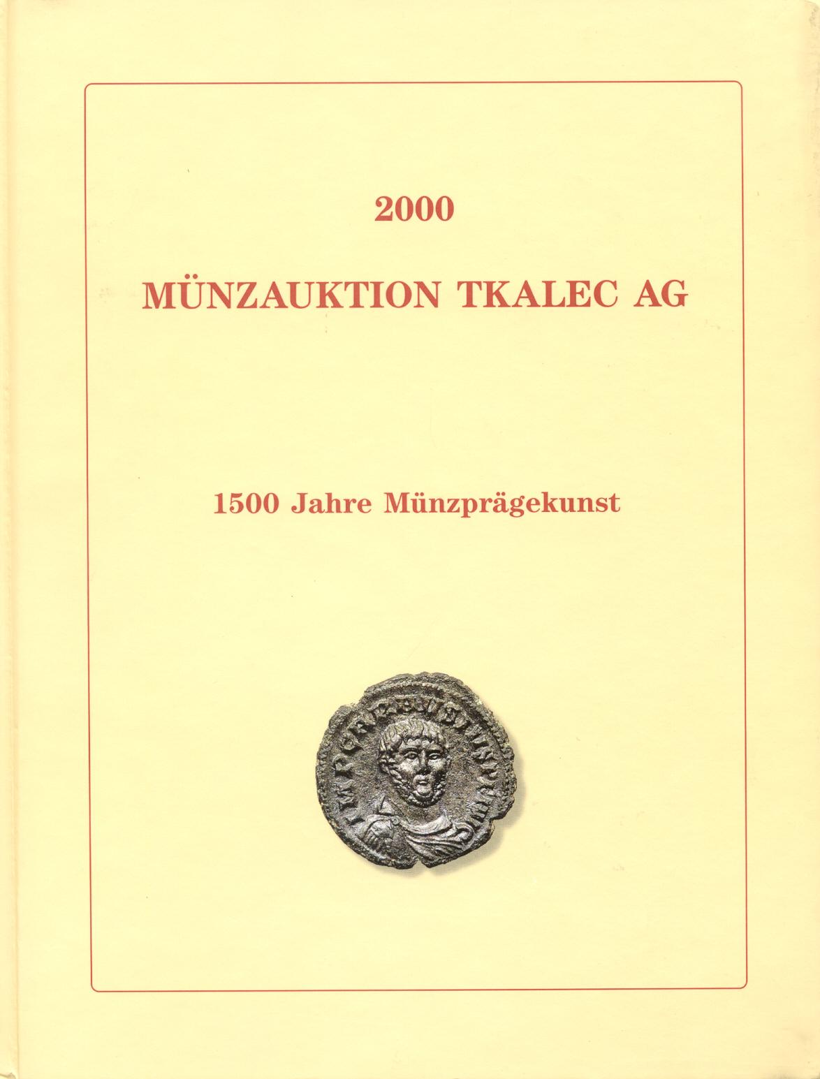 2000 AUCTION CATALOGUES - MÜNZAUKTION TKALEC - KATALOG 2000 MÜNZEN DER ANTIKE Druckfrisch