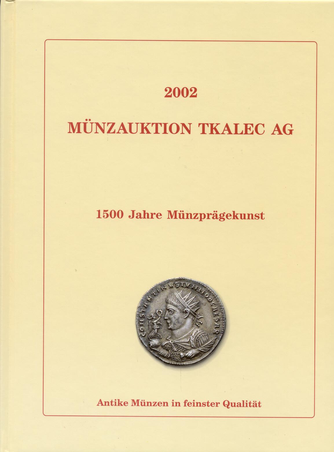 2002 AUCTION CATALOGUES - MÜNZAUKTION TKALEC - KATALOG 2002 MÜNZEN DER ANTIKE Druckfrisch