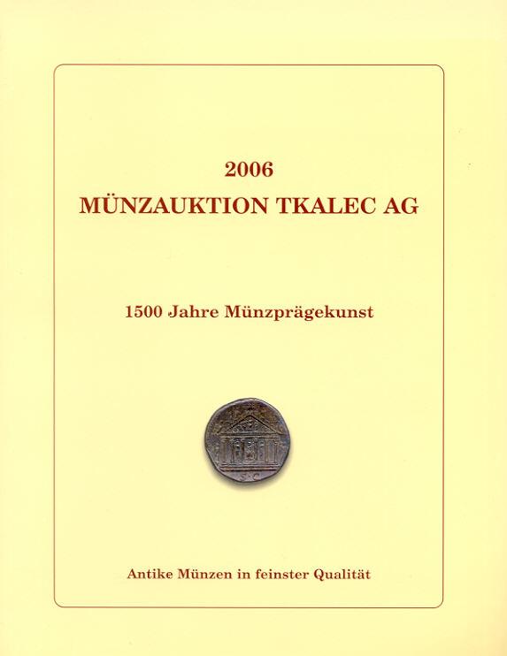 2006 AUCTION CATALOGUES - MÜNZAUKTION TKALEC - KATALOG 2006 MÜNZEN DER ANTIKE Druckfrisch