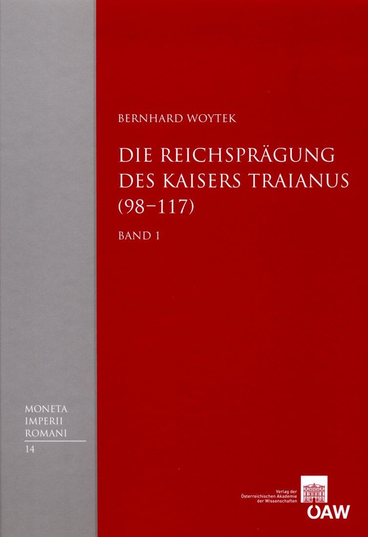 2010 ANCIENT COINS - WOYTEK - DIE REICHSPRÄGUNG DES KAISERS TRAIANUS NEU