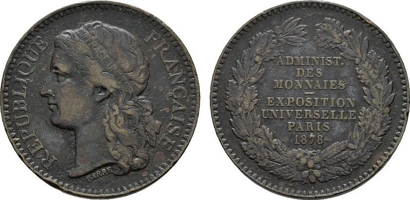 Bronzemedaille (v.Barre) 1878. FRANKREICH 3. Republik, 1870-1940. Kl. Rdf. Sehr schön +