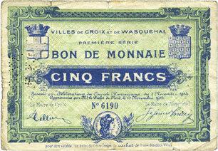 1914-11-10 FRANZÖSISCHE NOTSCHEINE Croix et Wasquehal (59). Villes. Billet. 5 francs 10.11.1914, série 6190 B à s