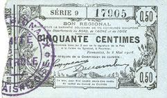 8.5.1915 FRANZÖSISCHE NOTSCHEINE Fourmies (59). Bon Régional des Départ. du Nord, Aisne & Oise. Billet. 50 cmes 8.5.1915, série 9 vz