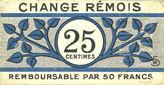 août 1914 FRANZÖSISCHE NOTSCHEINE Reims (51). Change Rémois. Billet. 25 centimes août 1914 vz