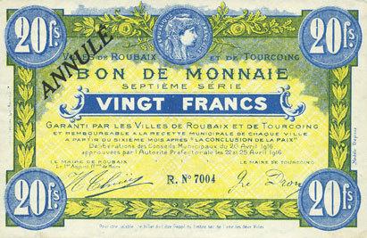 20.4.1916 FRANZÖSISCHE NOTSCHEINE Roubaix et Tourcoing (59). Billet. 20 francs du 20.4.1916, 7e série. N° 7004.