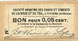 FRANZÖSISCHE NOTSCHEINE Viviers (07). S.A Chaux et Ciments de Lafarge et Du Teil. Billet. 0,05 cent (= 5 cmes), carton I