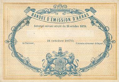 1870-10-18 FRANZÖSISCHE NOTSCHEINE Arras (62). Banque d'émission. Billet.