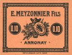 FRANZÖSISCHE NOTSCHEINE Annonay (07). E. Meyzonnier Fils. Billet. 10 cmes I