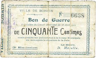 28.4.1915 FRANZÖSISCHE NOTSCHEINE Bohain (02). Ville. Billet. Bon de guerre. 50 cmes 28.4.1915, 3e émission Recollé, s