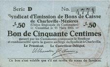 11.3.1916 FRANZÖSISCHE NOTSCHEINE Charleville et Mézières (08). Syndicat d'Emission de Bons de Caisse. 50 cmes 11.3.1916, série D ss