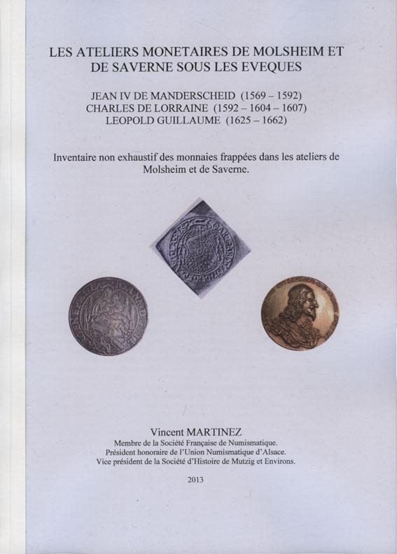 FRANKREICH Martinez V. - Ateliers de Molsheim et Saverne sous Manderscheid, Ch. de Lorraine, Léopold Guillaume