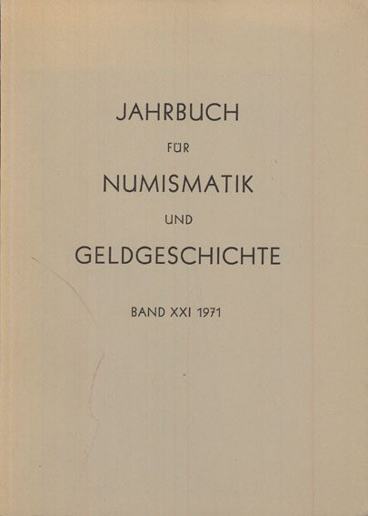 1971 NUMISMATIKBÜCHER Jahrbuch für Numismatik und Geldgeschichte. Band 21. 1971 2 pages pliées sinon bon état.
