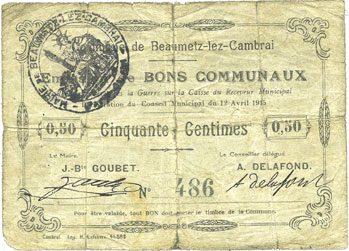 12.4.1915 FRANZÖSISCHE NOTSCHEINE Beaumetz-lez-Cambrai (62). Commune. Billet. 50 cmes 12.4.1915 Déchirures, s