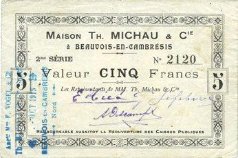 FRANZÖSISCHE NOTSCHEINE Beauvois-en-Cambresis (59). Maison Th. Michau & Cie. Billet. 5 francs n. d. Petite déchirure / pli central sinon ss