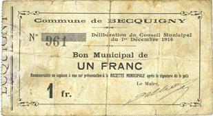 1.12.1914 FRANZÖSISCHE NOTSCHEINE Becquigny (02). Commune. Billet. 1 franc 1.12.1914 Petite déchirure et consolidation au dos, s