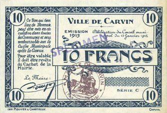 15.1.1915 FRANZÖSISCHE NOTSCHEINE Carvin (62). Ville. Billet. 10 francs 15.1.1915, série C, spécimen sans numérotation Bord droit légèrement jauni sinon neuf