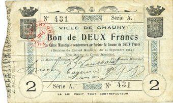 14.9.1914 FRANZÖSISCHE NOTSCHEINE Chauny (02). Ville. Billet. 2 francs 14.9.1914, série A ss / s+