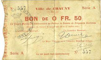 7.7.1915 FRANZÖSISCHE NOTSCHEINE Chauny (02). Ville. Billet. 50 centimes 23 et 27.7.7.1915, série A s+