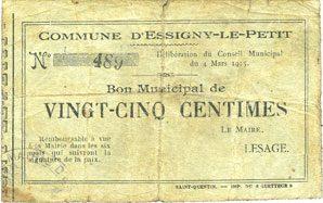 4.3.1915 FRANZÖSISCHE NOTSCHEINE Essigny-le-Petit (02). Commune. Billet. 25 centimes 4.3.1915 s