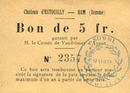 27.2.1916 FRANZÖSISCHE NOTSCHEINE Ham (80). Château d'Estouilly. Billet. 5 francs (27.2.1916 Un petit trou d'épinglage, vz+