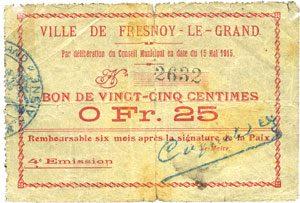 15.5.1915 FRANZÖSISCHE NOTSCHEINE Fresnoy-le-Grand (02). Ville. Billet. 25 cmes 15.5.1915 s