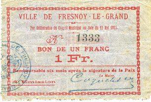 15.5.1915 FRANZÖSISCHE NOTSCHEINE Fresnoy-le-Grand (02). Ville. Billet. 1 franc 15.5.1915 ss