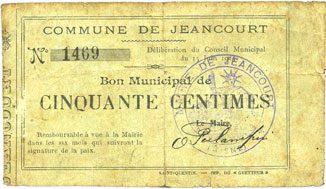 15.6.1915 FRANZÖSISCHE NOTSCHEINE Jeancourt (02). Commune. Billet. 50 centimes 15.6.1915 Déchirure consolidée au dos, s