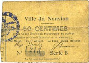 17.3.1915 FRANZÖSISCHE NOTSCHEINE Le Nouvion (02). Ville. Billet. 50 centimes 17.3.1915, série B, parenthèse ouverte s