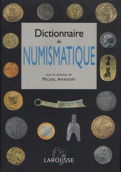 ALLGEMEINE WERKE AMANDRY, DHENIN, POPOFF, THIERRY, VELLET - Dictionnaire de numismatique