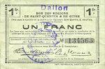 FRANZÖSISCHE NOTSCHEINE  Dallon (02). Commune. Billet. S.Q.G., 1 franc 8.8.1916