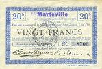 FRANZÖSISCHE NOTSCHEINE  Marteville (02). Billet. S.Q.G., 20 francs 8.8.1916