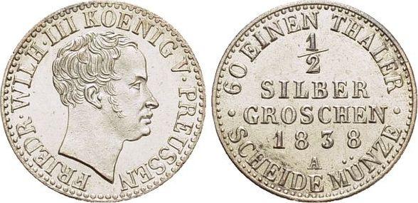 1/2 Silbergroschen 1838 A Brandenburg-Preussen Friedrich Wilhelm III. 1797-1840. vorzüglich - Stempelglanz