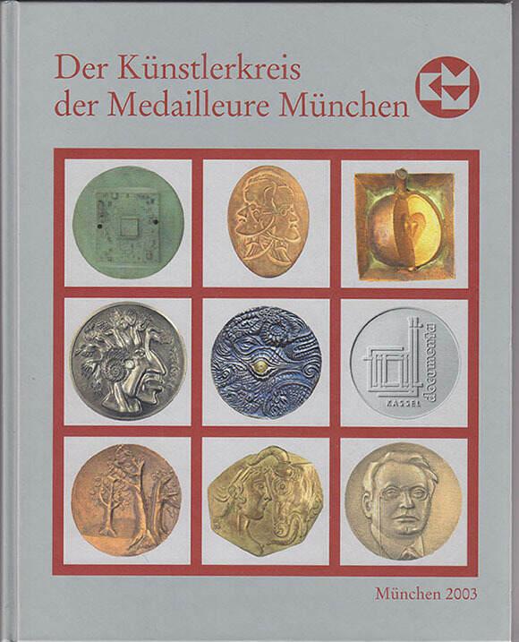 2003 Medaillen und Thematik Der Künstlerkreis der Medailleure München 1988-2003. Kartoniert, l.gebraucht