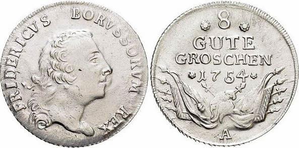 8 Gute Groschen 1754 A Brandenburg-Preussen Friedrich II. 1740-1786, Münzstätte Berlin. Gereinigt, winz.Sf., fast Stempelglanz