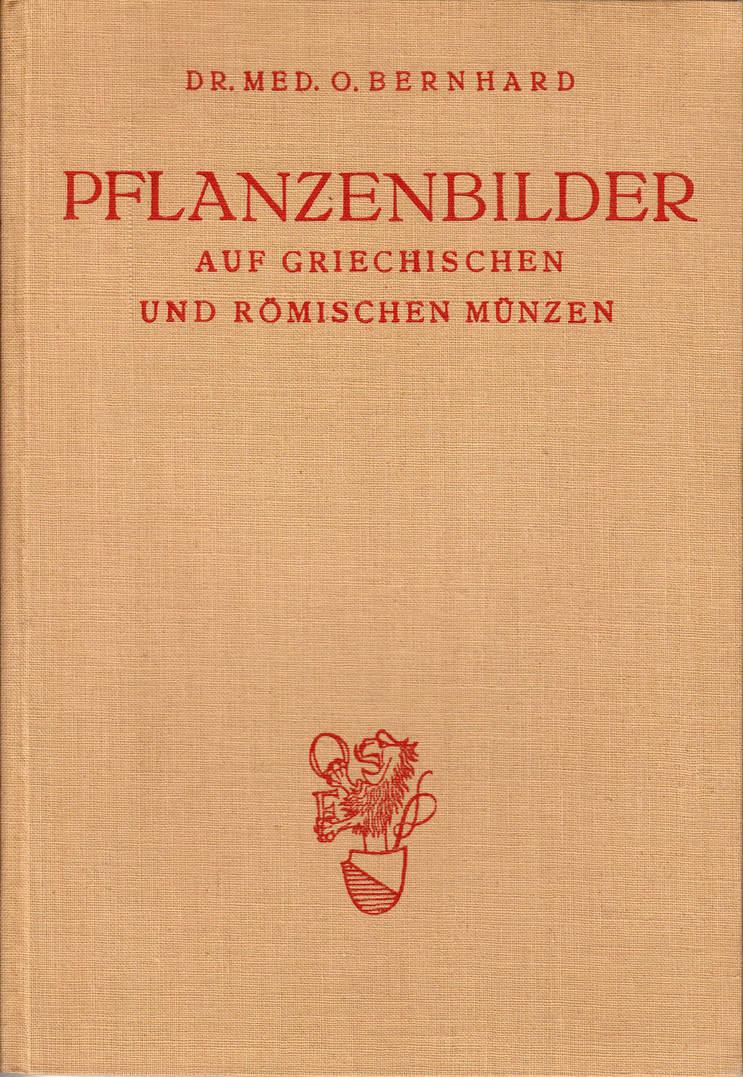 1925 BERNHARD, O. Pflanzenbilder auf griechischen und römischen Münzen