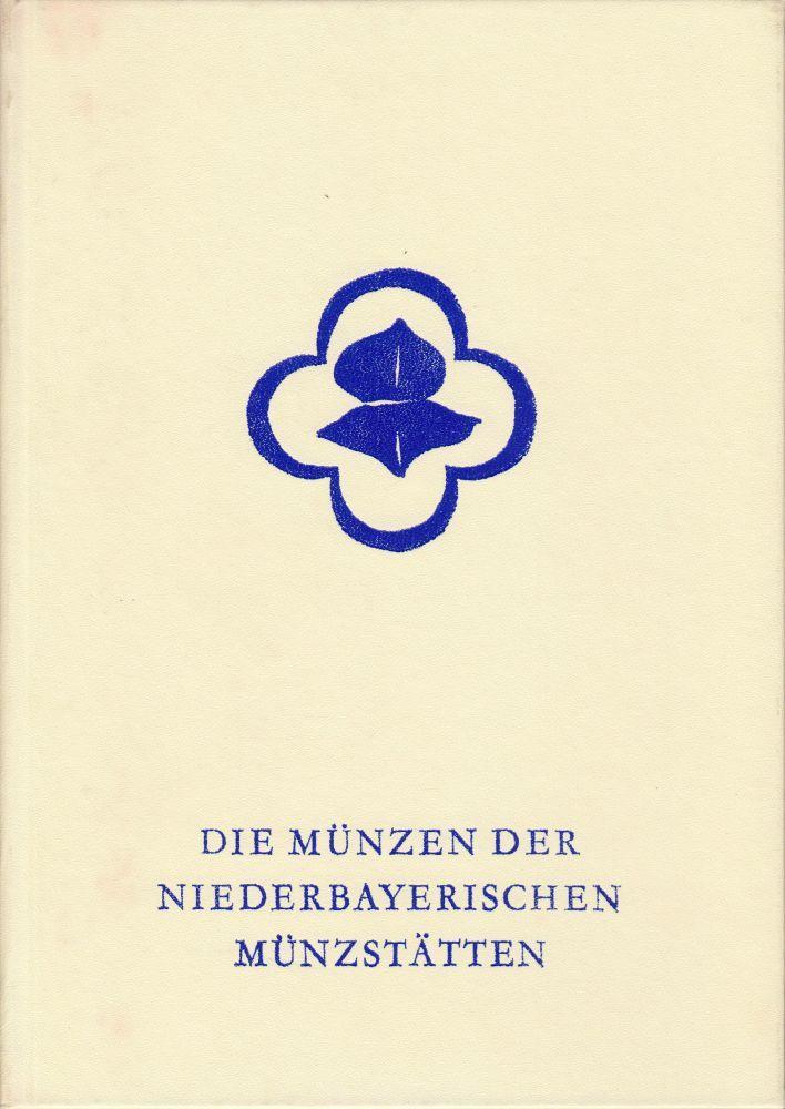 1958 KELLNER, H.-J. Die Münzen der niederbayerischen Münzstätten