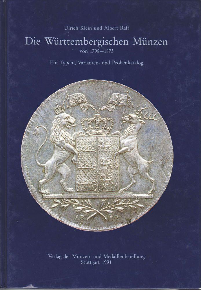 1991 KLEIN/RAFF Die Württembergischen Münzen von 1798-1873.