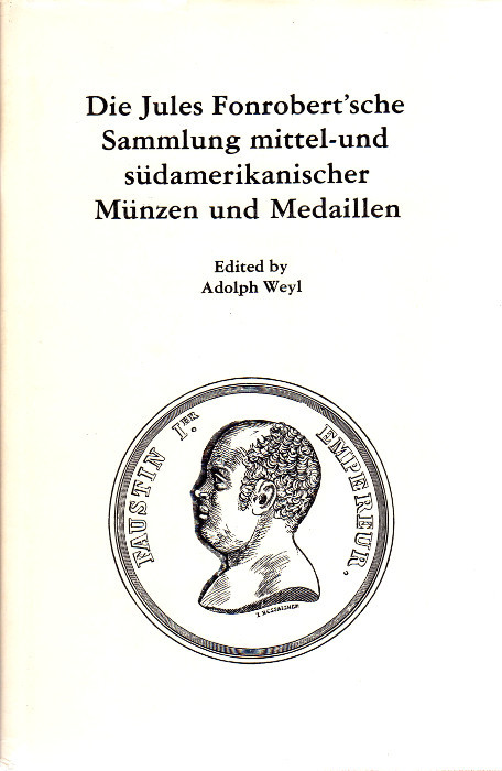 1974 WEYL Sammlung Fonrobert, mittel- und südamerikanische Münzen und Medaillen