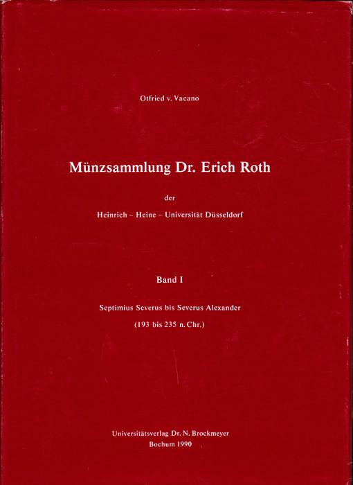 1990 VACANO, Münzsammlung Dr. Erich Roth: Septimus Severus bis Severus Alexander