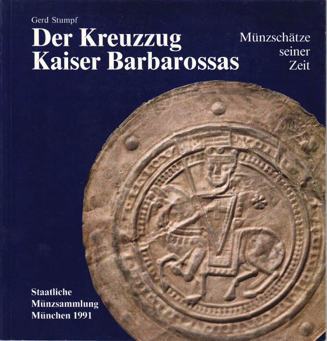 1991 STUMPF Der Kreuzzug Barbarossas. Münzschätze seiner Zeit