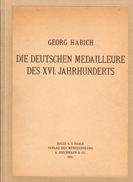 1916 HABICH Die deutschen Medailleure des XVI. Jahrhunderts