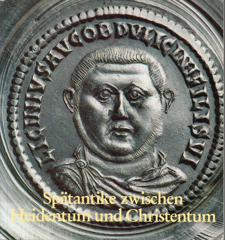 1989 GARBSCH/OVERBECK Spätantike zwischen Heidentum und Christentum.