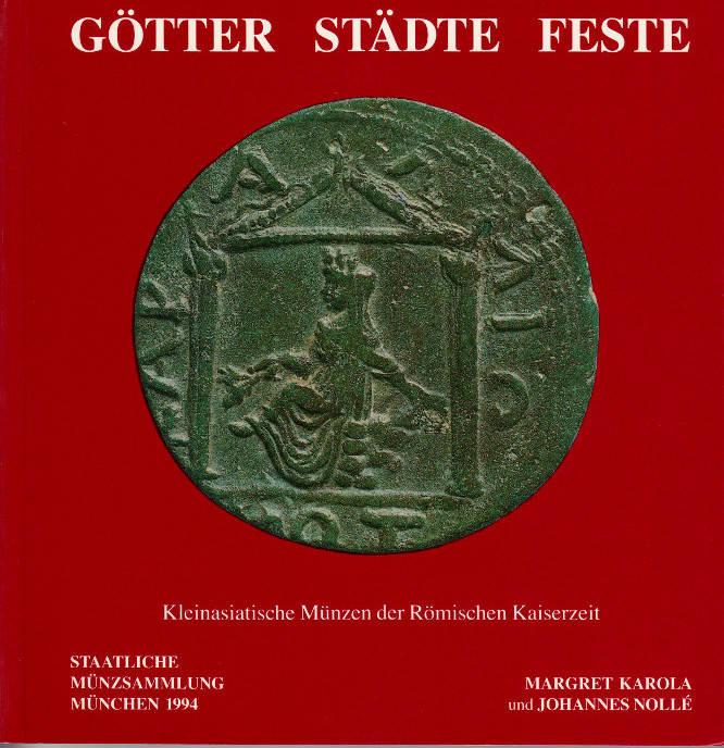 1994 NOLLÉ, M. K. und J. Götter, Städte, Feste. Kleinasiatische Münzen der Römischen Kaiserzeit